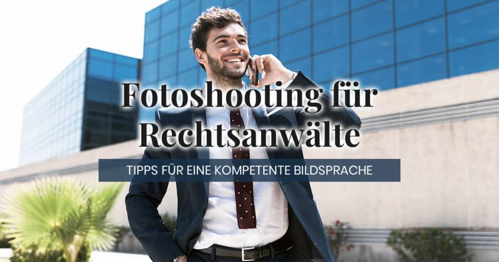 Fotoshooting für Rechtsanwälte Tipps