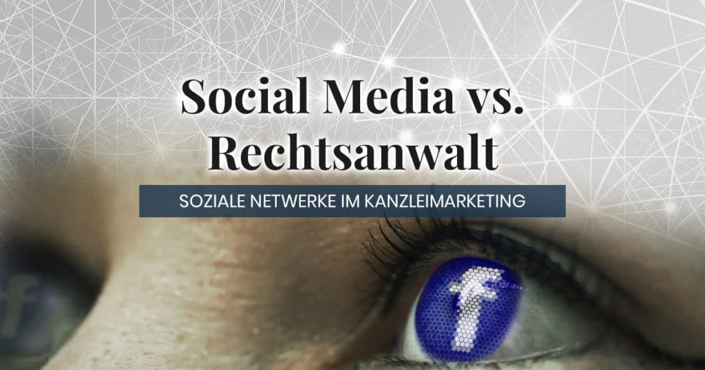 Social Media für Anwälte im Kanzleimarketing
