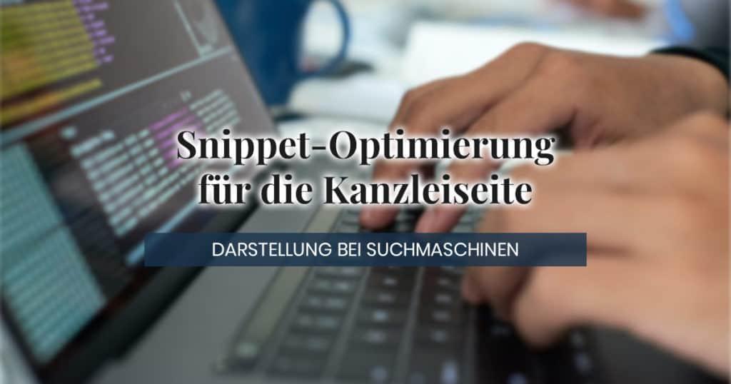 Snippet-Optimierung bei SEO für den Anwalt