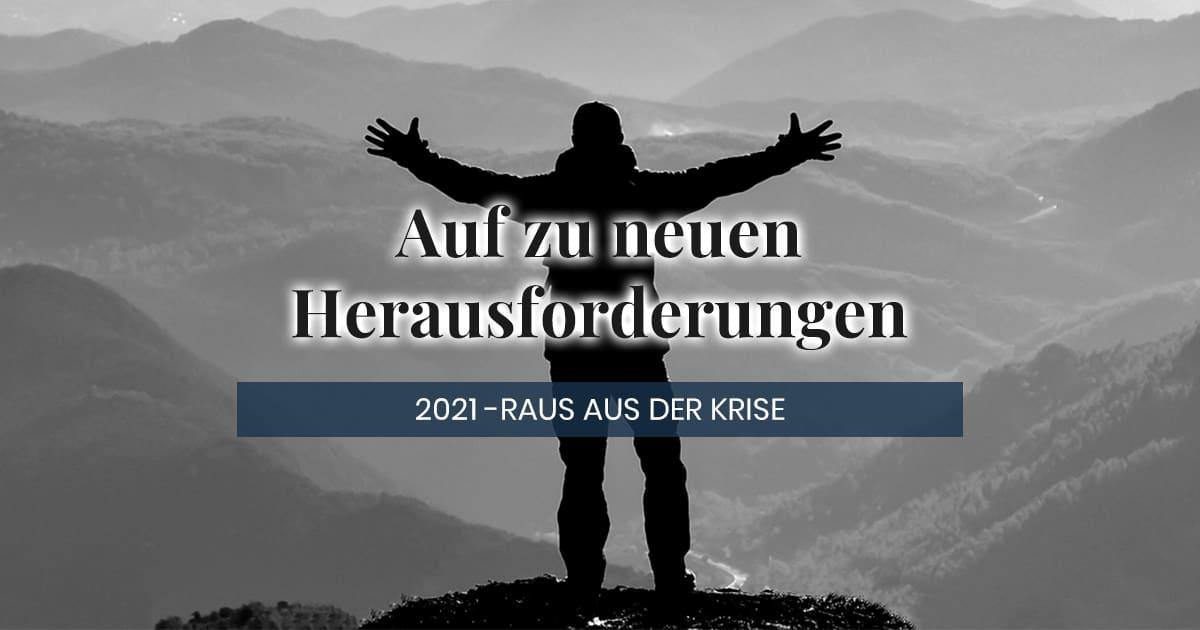 2021 - auf zu neuen Herausforderungen - raus aus der Krise