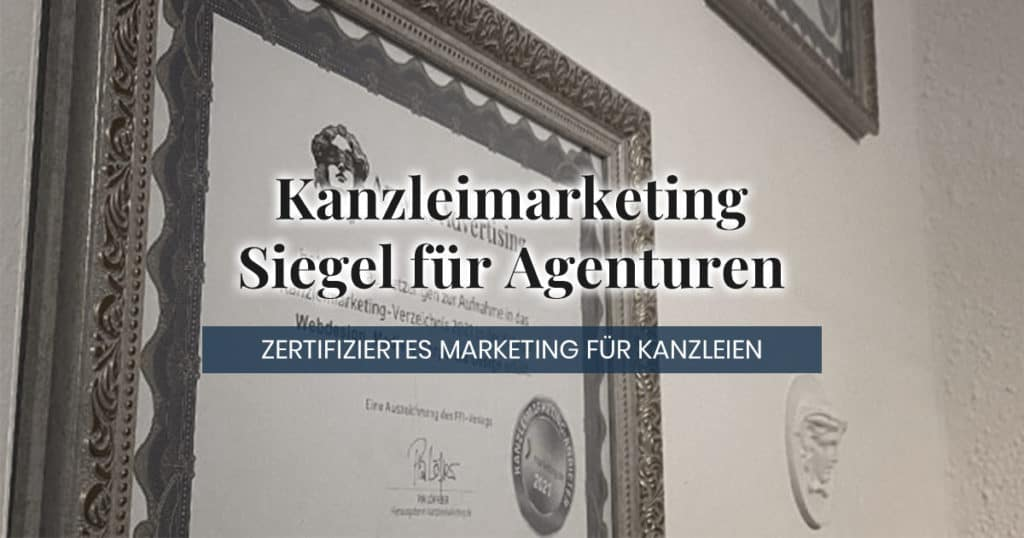 Siegel und Zertifikate für Kanzleimarketing-Anbieter